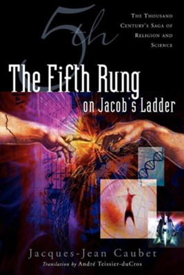The Fifth Rung on Jacob's Ladder  -     Translated By: Andre Teissier-duCros     By: Jacques-Jean Caubet
