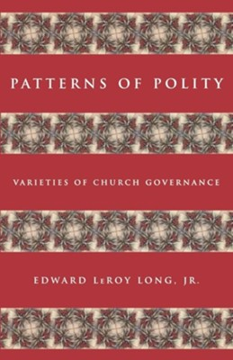 Patterns of Polity  -     By: Edward Le Roy Long Jr.
