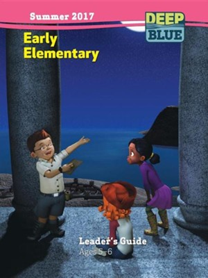 Deep Blue Early Elementary Leaders Guide - Summer 2017 Quarter  -     By: Various Authors