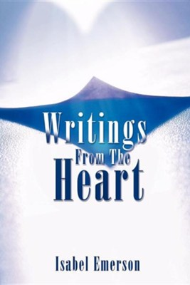 Writings from the Heart  -     By: Isabel Emerson
