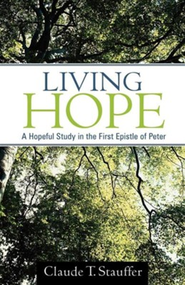 Living Hope  -     By: Claude T. Stauffer