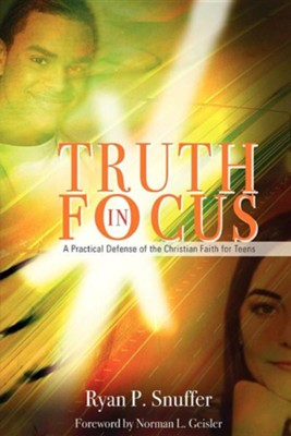 Truth in Focus  -     By: Ryan P. Snuffer