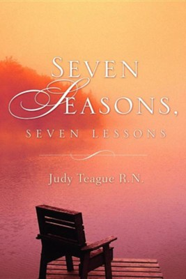 Seven Seasons, Seven Lessons  -     By: Judy Teague