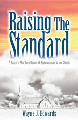 Raising the Standard  -     By: Wayne J. Edwards