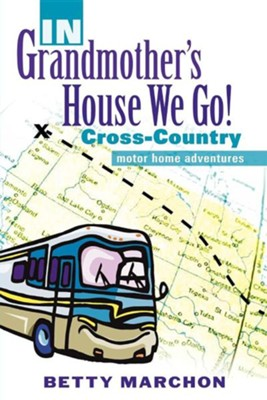In Grandmother's House We Go!  -     By: Betty Marchon