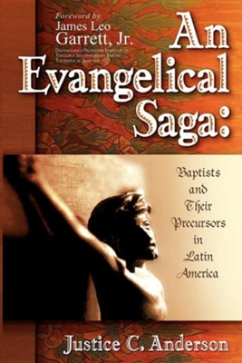 An Evangelical Saga  -     By: Justice C. Anderson