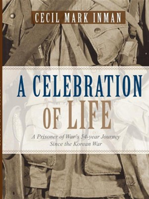 A Celebration of Life  -     By: Cecil Mark Inman