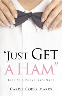 Just Get a Ham  -     By: Carrie Coker Marrs