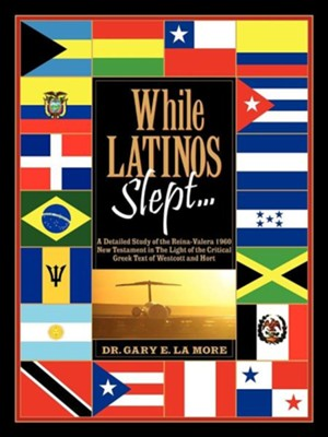 While Latinos Slept...  -     By: Gary E. LaMore
