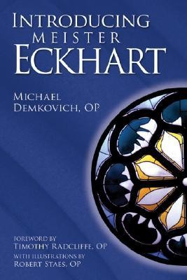 Introducing Meister Eckhart  -     By: Michael Demkovich OP     Illustrated By: Robert Staes OP