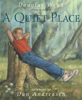 A Quiet Place  -     By: Douglas Wood     Illustrated By: Dan Andreasen