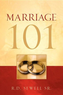 Marriage 101  -     By: Rodney Sewell