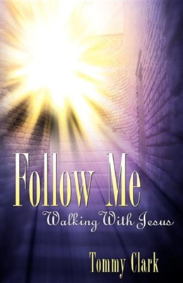 Follow Me  -     By: Tommy Clark