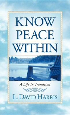 Know Peace Within  -     By: L. David Harris