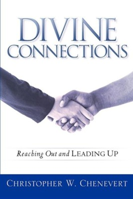 Divine Connections  -     By: Christopher W. Chenevert