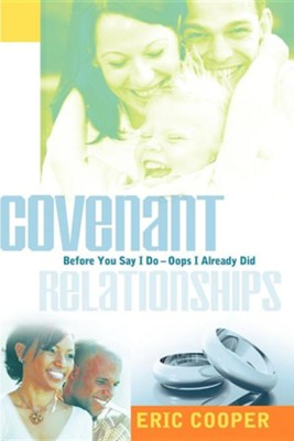Covenant Relationships  -     By: Eric Cooper