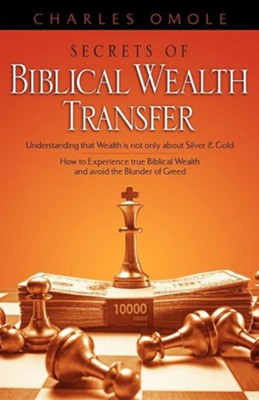 Secrets of Biblical Wealth Transfer  -     By: Charles Omole