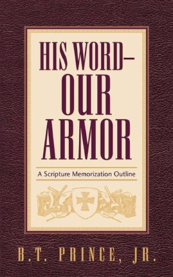 His Word - Our Armor  -     By: B.T. Prince Jr.