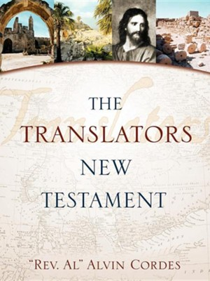 "Translators New Testament-, Paper  -     By: Rev. ""Al"" Alvin Cordes"