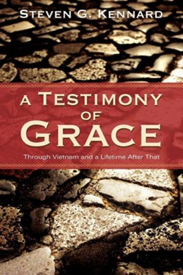 A Testimony of Grace  -     By: Steven G. Kennard