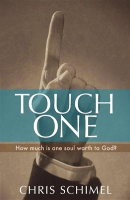 Touch One: How Much Is One Soul Worth to God?   -     By: Chris Schimel