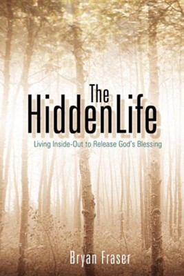 The Hidden Life  -     By: Bryan Fraser