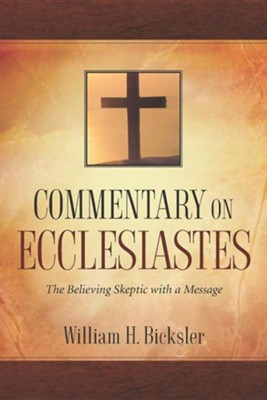 Commentary on Ecclesiastes  -     By: William H. Bicksler