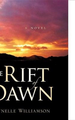 The Rift of Dawn  -     By: Wynelle Williamson