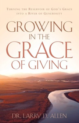 Growing in the Grace of Giving  -     By: Larry D. Allen