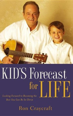 Kid's Forecast for Life  -     By: Ron Craycraft