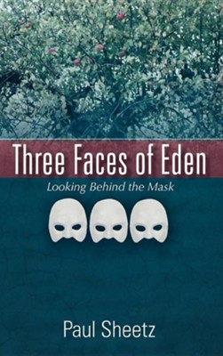Three Faces of Eden  -     By: Paul Sheetz