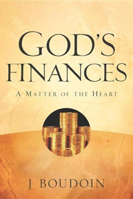 God's Finances-A Matter of the Heart  -     By: J. Boudoin