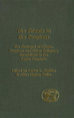 Priests in the Prophets  -     By: Lester L. Grabbe, Alice Bellis