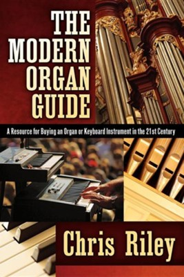 The Modern Organ Guide  -     By: Chris Riley