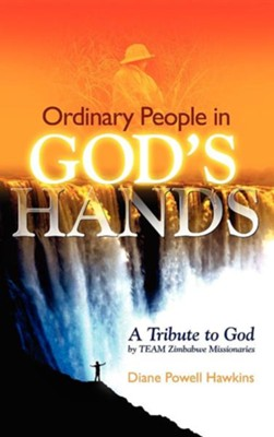 Ordinary People in God's Hands  -     By: Diane Powell Hawkins