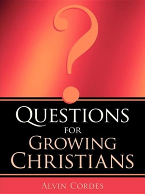 Questions for Growing Christians  -     By: Alvin Cordes