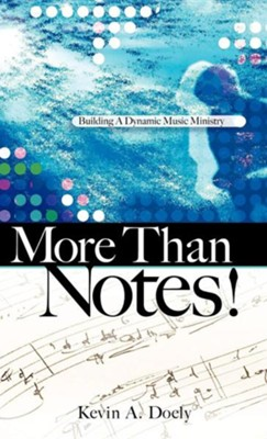 More Than Notes!  -     By: Kevin A. Doely