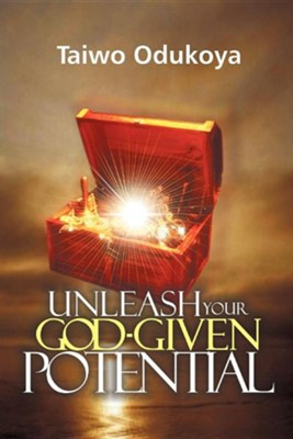 Unleash Your God Given Potential  -     By: Taiwo Odukoya