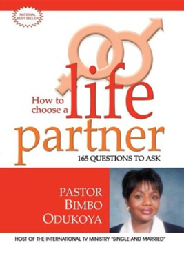 How to Choose a Life Partner  -     By: Bimbo Odukoya