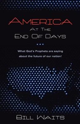 America at the End of Days  -     By: Bill Waits