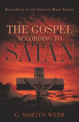 The Gospel According to Satan  -     By: G. Martyn Webb