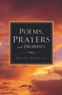 Poems, Prayers and Promises  -     By: Kevin Heenan