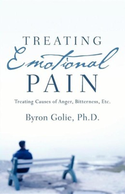 Treating Emotional Pain  -     By: Byron Golie