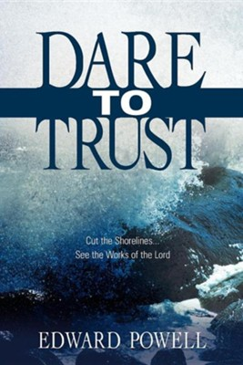 Dare to Trust  -     By: Edward Powell