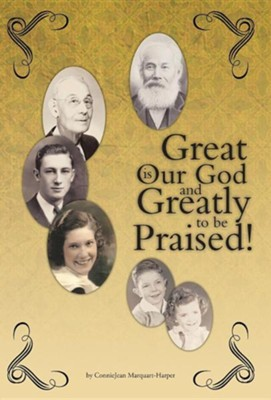 Great Is Our God: And Greatly to Be Praised!  -     By: Conniejean Marquart-Harper