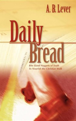 Daily Bread  -     By: A.B. Lever