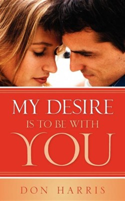 My Desire Is to Be with You  -     By: Don Harris