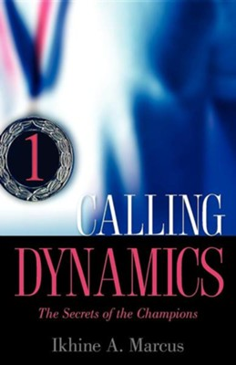 Calling Dynamics  -     By: Ikhine A. Marcus