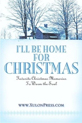 I'll Be Home for Christmas  -