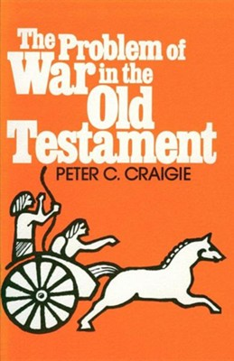 The Problem of War in the Old Testament  -     By: Peter C. Craigie